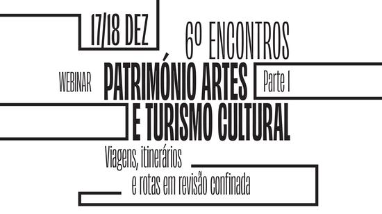 6º Encontros Património Artes e Turismo Cultural