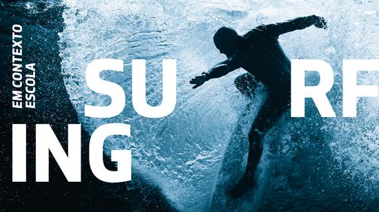 As Atividades de Surfing em Contexto Escolar