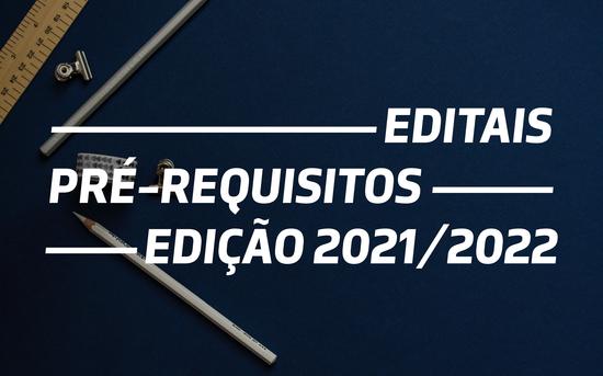 Editais Pré-Requisitos - Edição 2021/2022