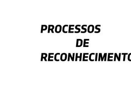 Processos de Reconhecimento